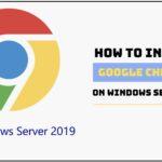 How to install Google Chrome on Windows Server 2019